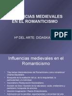 INFLUENCIAS MEDIEVALES EN EL ROMANTICISMO[1][1] ppt Milja