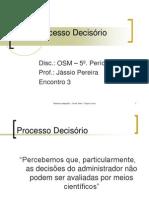 Encontro 3 - Processo Decisorio - 5o. PERIODO
