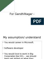For GandhiNagar -