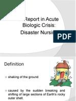 A Report in Acute Biologic Crisis