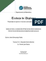 MODELOS PARA LA ASIGNACIÓN ÓPTIMA DE RECURSOS HUMANOS EN PROYECTOS DE REPARACIÓN DE EMBARCACIONES NAVALES (J. Samuyenga, A. Gorina y V. Juan, 2011)