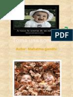 Toma Una Sonrisa - Mahatma Gandhi
