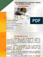 TALIDOMIDA - trabalho Farmácia Andressa, Edy, Elisangela, Fa