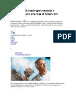 Ferran Adrià funde gastronomía y tecnología para abordar el futuro del sector