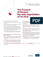 The Council of europe the only organisation of its kind