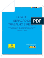 Guia de Geracao de Trabalho e Renda - Nova Perspectiva Na Elaboracao de Politic As- Programas e Projetos de Geracao de Trabalho e Renda - 1a Edicao 2008