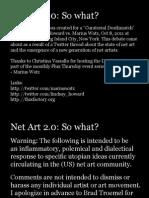 20110908 NetArt 2.0 - So What?