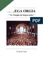 A MEGA ORGIA - No templo da Depravação