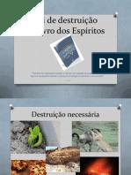 Lei de destruição Livro dos Espíritos 2011