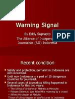 Eddy Suprapto - Warning Signal ( safety of journalists ) - Manila 14 Oct 2011