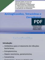Aminoglicosdios,Tetraciclinas e Cloranfenicol