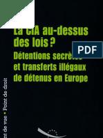 La CIA au-dessus des lois? Détentions secrètes et transferts illégaux de détenus en Europe