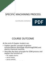Specific Machining Process