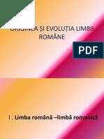 ORIGINEA ȘI EVOLUȚIA LIMBII ROMÂNE