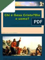 Chi è Gesù Cristo, Dio o uomo?