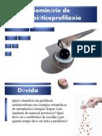 Seminário de antibióticoprofilaxia