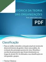 VISÃO HISTÓRICA DA TEORIA DAS ORGANIZAÇÕES