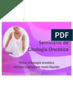 Seminario de Citologia Oncotica (Meio Liquido)