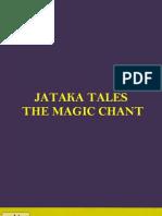 JATAKA TALES - THE MAGIC CHANT