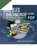 Balbus el bibliomurciélago. Una historia de la Biblioteca Universitaria.