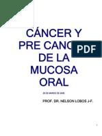 Cancer y Pre Cancer de La Mucosa Oral