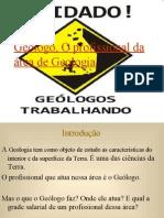Geólogo, o profissional da área de Geologia