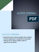 Acceso Coronal
