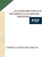Complicações Mecânicas e Metabólicas da Diálise Peritoneal