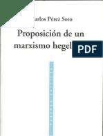 Perez Soto Carlos - Proposicion de Un Marxismo Hegeliano