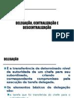 8 - o Centralização e Descentralização