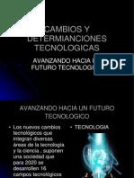 Cambios y Determianciones Tecnologicas