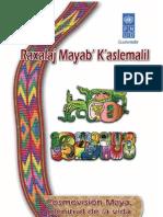 Raxalaj Mayab' K'Aslemalil Cosmovision Maya Plenitud de La Vida
