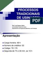 PROCESSOS TRADICIONAIS DE USINAGEM LSJ 2010 INTRODUÇÃO