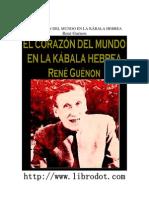 Guenon, Rene - El Corazón Del Mundo en La Kábala Hebrea