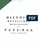 Histoire métallique des XVII provinces des Pays-Bas, depuis l'abdication de Charles-Quint, jusqu'à la Paix de Bade en MDCCXVI. T. V / Gerard van Loon ; traduite du hollandois