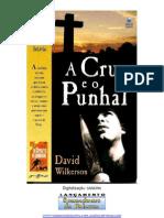A Cruz e o Punhal - David Wilkerson