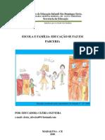 ESCOLA E FAMÍLIA, EDUCAÇÃO SE FAZ EM PARCERIA 2010