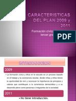 Caracteristicas Del Plan 2009 y 2011