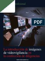La introducción de imágenes de videovigilancia en la confección de diligencias