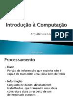 05 - IC - Arquitetura Computacional