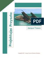 Jacque Fresco - Projektując Przyszłość (PL)