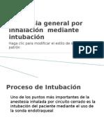 Anestesia general por inhalación  mediante intubación
