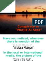 Conspiracy of 'Masjid Al Aqsa'