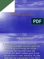 Multi Directional Gun