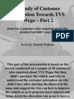 A Study of Customer Perception Towards TVS Wego Part 2