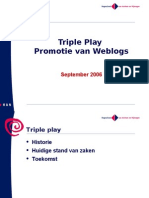 Triple Play & Weblog Promotie