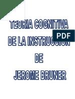 Teoria Cognitiva de La Instruccion de Jerome Bruner