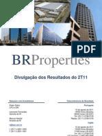 2T11 BR Properties - Divulgação dos Resultados