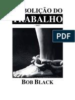 039- Black Bob - Abolição Do Trabalho