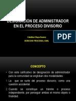 Designación DE ADMINISTRADOR EN EL PROCESO DIVISORIO